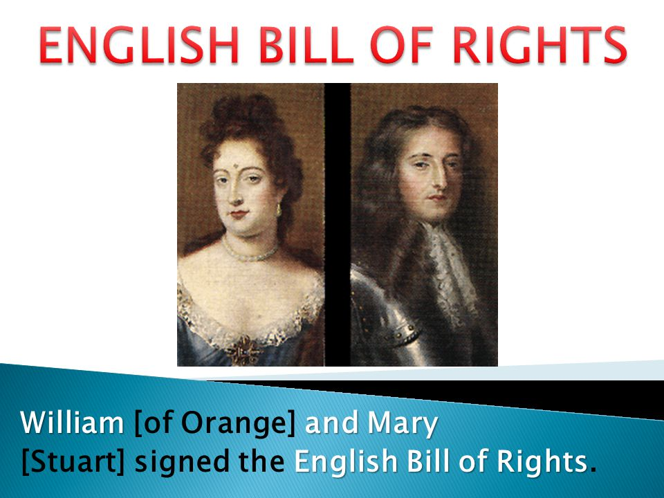 ENGLISH BILL OF RIGHTS William [of Orange] and Mary